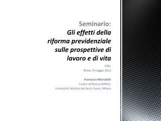 Seminario: Gli effetti della riforma previdenziale sulle prospettive di lavoro e di vita