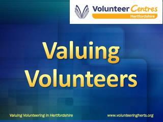 Valuing Volunteering  in Hertfordshirevolunteeringherts