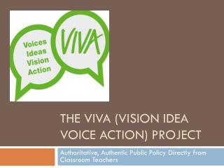 The VIVA (Vision Idea Voice Action) Project