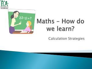 Maths – How do we learn?