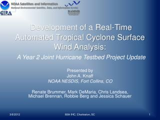 Presented by John  A.  Knaff NOAA NESDIS, Fort Collins, CO