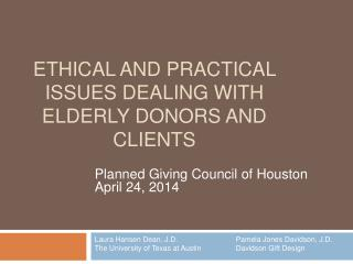 Ethical and practical issues dealing with elderly donors and clients