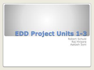 EDD Project Units 1-3