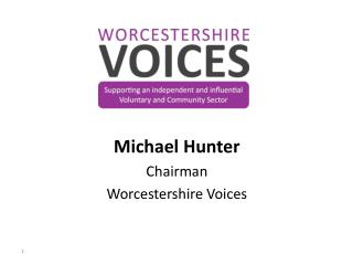 Michael Hunter  Chairman Worcestershire Voices