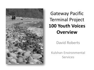 Gateway Pacific Terminal Project 100 Youth Voices Overview