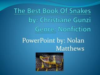 The Best Book Of Snakes by:  Christiane Gunzi Genre:  Nonfiction