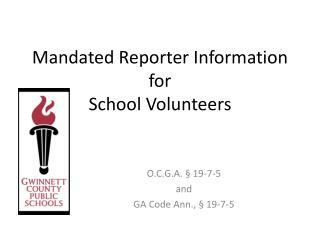 Mandated Reporter Information for  School Volunteers