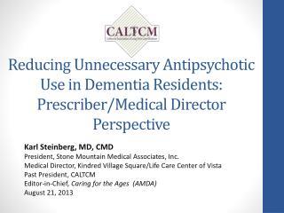 Karl Steinberg, MD, CMD President, Stone Mountain Medical Associates, Inc.