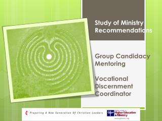Study of Ministry Recommendations Group Candidacy Mentoring Vocational Discernment Coordinator