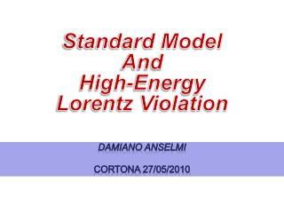 Standard Model  And High-Energy  Lorentz Violation