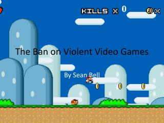The Ban on Violent Video Games