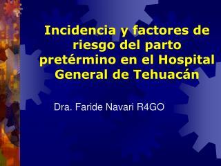 Incidencia y factores de riesgo del parto pret rmino en el Hospital General de Tehuac n