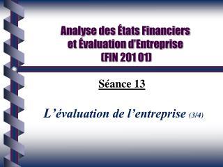 Analyse des �tats Financiers  et �valuation d�Entreprise  (FIN 201 01)
