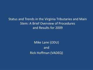 Mike Lane (ODU)  and Rick Hoffman (VADEQ)