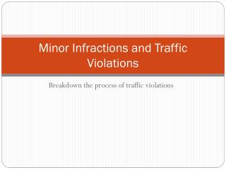 Minor Infractions and Traffic Violations