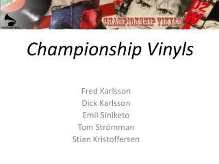 Championship Vinyls
