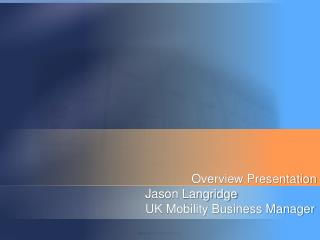 Jason Langridge UK Mobility Business Manager