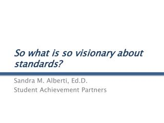 So what is so visionary about standards?