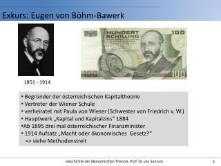 Exkurs: Eugen von Böhm- Bawerk