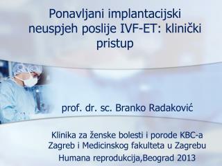 Ponavljani implantacijski neuspjeh poslije IVF-ET: klinički pristup