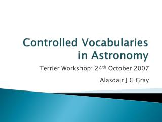 Controlled Vocabularies in Astronomy