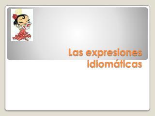 Las  expresiones idiomáticas
