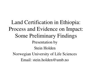 Land Certification in Ethiopia: Process and Evidence on Impact: Some Preliminary Findings