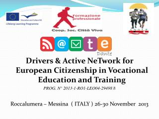Drivers & Active  NeTwork  for European Citizenship in Vocational Education and Training