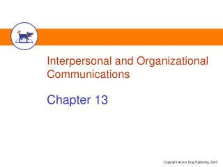 Interpersonal and Organizational Communications