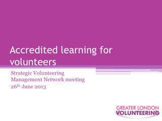 Accredited learning for volunteers