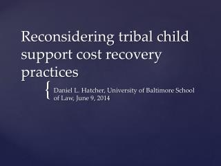 Reconsidering tribal child support cost recovery practices