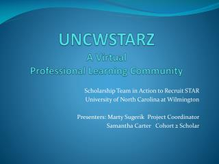 UNCWSTARZ A Virtual  Professional Learning Community