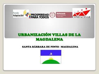 URBANIZACIÓN VILLAS DE LA MAGDALENA