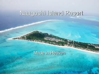 Naagoshi Island Resort