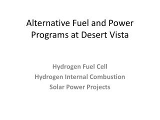 Alternative Fuel and Power Programs at Desert Vista