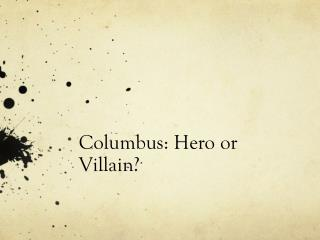 Columbus: Hero or Villain?