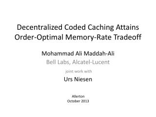 Decentralized Coded Caching Attains  O rder-Optimal  M emory-Rate  T radeoff