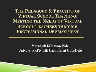 Meredith  DiPietro , PhD U niversity of North Carolina at Charlotte