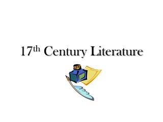 17 th  Century Literature