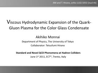 V iscous  Hydrodynamic Expansion of the Quark-Gluon Plasma for the Color Glass Condensate