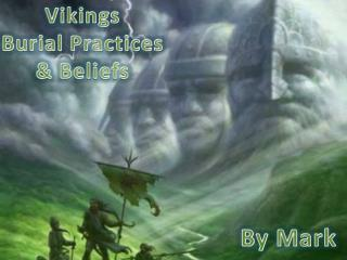 Vikings  Burial Practices & Beliefs