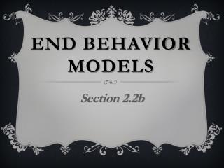 End Behavior Models