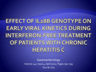 Gastroenterology Volume 142, Issue 4, April 2012, Pages 790�795 Tom W. Chu