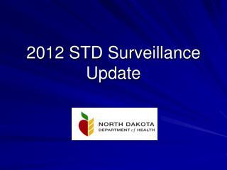 2012  STD Surveillance Update