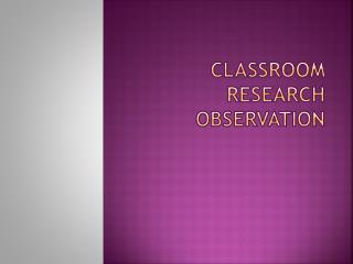Classroom Research observation
