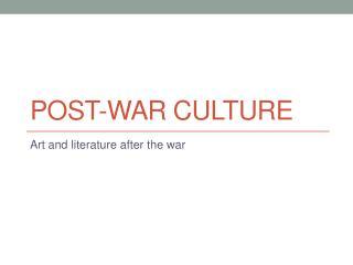 Post-war Culture