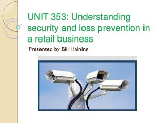 UNIT 353: Understanding security and loss prevention in a  retail  business