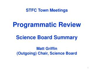 STFC Town  Meetings Programmatic Review Science Board Summary