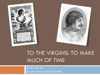 To the Virgins: To Make Much of Time