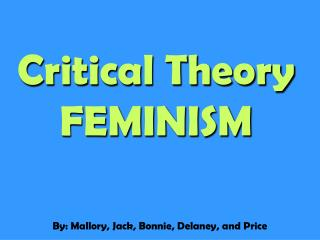 Critical Theory FEMINISM